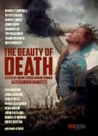 The Beauty of Death ebook by John Skipp,Poppy Z. Brite,Ramsey Campbell,Edward Lee,Peter Straub