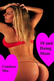 18 and Doing More: Story 57 of the 18 Collection ebook by Candace Mia
