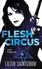 Flesh Circus ebook by Lilith Saintcrow