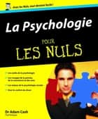 Psychologie Pour les Nuls (La) ebook by Adam CASH
