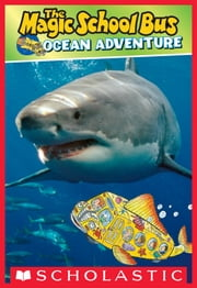 Scholastic Reader Level 2: Magic School Bus: Ocean Adventure ebook by Bruce Degen