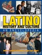 Latino History and Culture - An Encyclopedia ebook by David J. Leonard, Carmen R. Lugo-Lugo