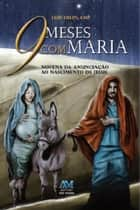 9 meses com Maria eBook by Padre Luís Erlin CMF