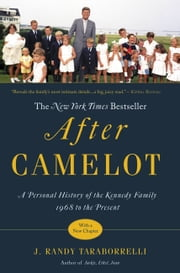 After Camelot - A Personal History of the Kennedy Family--1968 to the Present 電子書 by J. Randy Taraborrelli
