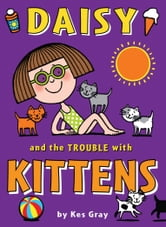Daisy and the Trouble with Kittens ebook by Kes Gray