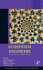 Ecosystem Engineers ebook by Kim Cuddington,James E. Byers,William G. Wilson,Alan Hastings