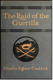 The Raid of the Guerilla ebook by Charles Egbert Craddock