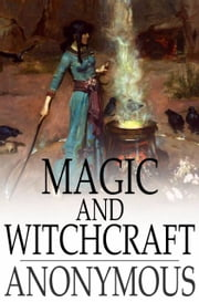 Magic and Witchcraft ebook by The Floating Press