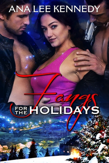 Fangs for the Holidays ebook by Ana Lee Kennedy