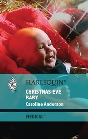 Christmas Eve Baby ebook by Caroline Anderson