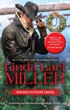 Holiday In Stone Creek/A Stone Creek Christmas/At Home In Stone Cr ebook by Linda Lael Miller
