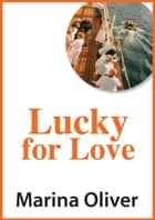 Lucky for Love ebook by Marina Oliver
