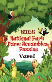Kids National Park Name Scrambles Puzzles ebook by Varsi