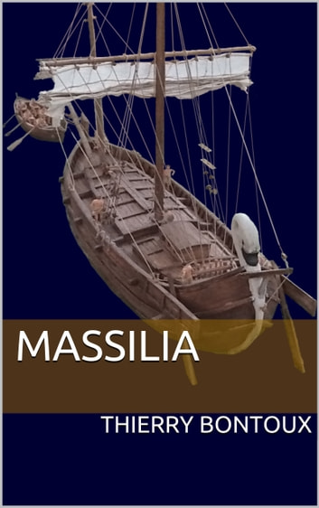 Massilia ebook by Thierry Bontoux