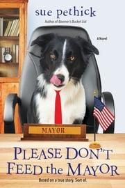 Please Don't Feed the Mayor ebook by Sue Pethick