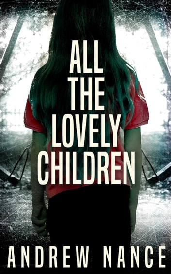 All the Lovely Children ebook by Andrew Nance