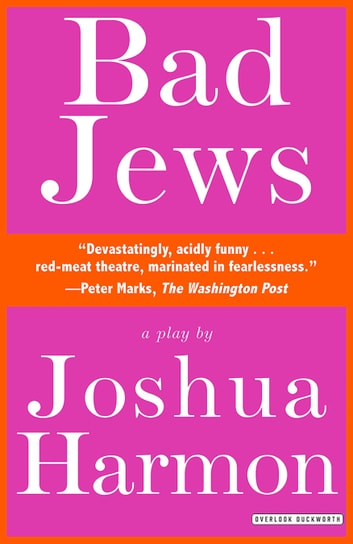 Bad Jews - A Play ebook by Joshua Harmon