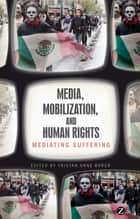 Media, Mobilization, and Human Rights ebook by Tristan Anne Borer