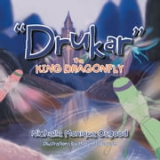 """Drukar"" The KING DRAGONFLY ebook by Nichelle Monique Osgood"