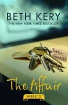The Affair: Week Three ebook by Beth Kery