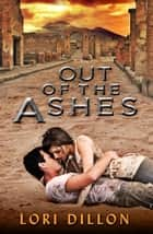 Out of the Ashes ebook by Lori Dillon