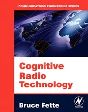 Cognitive Radio Technology ebook by Fette, Bruce A.