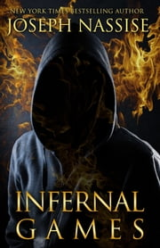 Infernal Games: Templar Chronicles Book 4 - An Urban Fantasy Novel ebook by Joseph Nassise