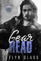 Gearhead (Book 2) - Hellions MC, #2 ebook by Evelyn Glass