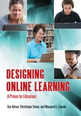 Designing Online Learning: A Primer for Librarians ebook by