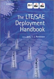 The LTE / SAE Deployment Handbook ebook by Jyrki T. J. Penttinen