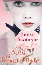 Cheap Diamonds ebook by Norris Church Mailer
