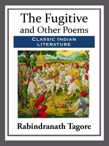 The Fugitive and Other Poems ebook by Rabindranath Tagore