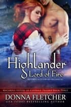 Highlander Lord of Fire ebook by Donna Fletcher