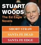 Stuart Woods: The Ed Eagle Novels ebook by Stuart Woods