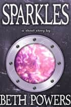 Sparkles: A Short Story ebook by Beth Powers