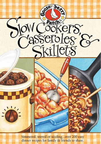 Slow Cookers Casseroles & Skillets eBook by Gooseberry Patch