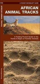 African Animal Tracks ebook by James Kavanagh,Raymond Leung,Waterford Press