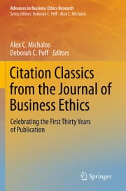 Citation Classics from the Journal of Business Ethics - Celebrating the First Thirty Years of Publication ebook by Alex C. Michalos,Deborah C Poff