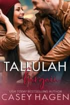 Tallulah Bargain - Tallulah Cove, #4 ebook by Casey Hagen