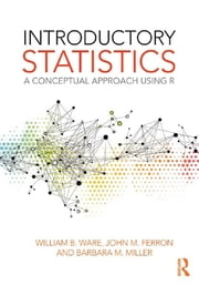 Introductory Statistics - A Conceptual Approach Using R ebook by William B. Ware, John M. Ferron, Barbara M. Miller