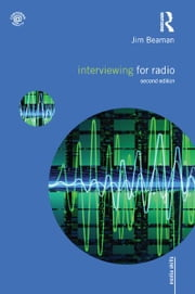 Interviewing for Radio ebook by Jim Beaman