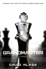 Grandmaster - A Novel ebook by David Klass