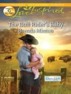 The Bull Rider's Baby ebook by Brenda Minton