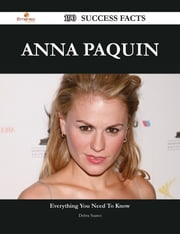 Anna Paquin 190 Success Facts - Everything you need to know about Anna Paquin ebook by Debra Suarez