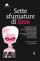 Sette sfumature di eros ebook by AA.VV.