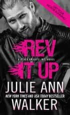 Rev It Up ebook by Julie Ann Walker
