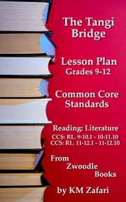 """The Tangi Bridge"" Common Core Standards Lesson Plans ebook by KM Zafari"
