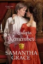 A Lady to Remember - Gentlemen of Intrigue, #3 ebook by Samantha Grace