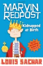 Marvin Redpost: Kidnapped at Birth - Book 1 - Rejacketed ebook by Louis Sachar
