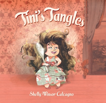Tini's Tangles ebook by Shelly Winsor Calcagno